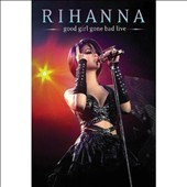Rihanna: Good Girl Gone Bad Live [Expanded DVD]