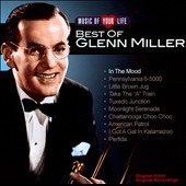 Glenn Miller: Music of Your Life: Best of Glenn Miller