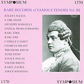 Rare Recordings of Famous Tenors Vol 3 - Calleja, Lomanto, Erb, Friant, et al