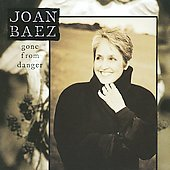 Joan Baez: Gone from Danger [Collector's Edition]