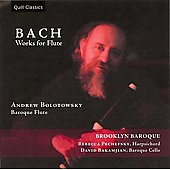 J.S. Bach: Works For Flute / Andrew Bolotowsky, Baroque Flute; Rebecca Pechefsky, harpsichord; David Bakamjian, Baroque Cello; Brooklyn Baroque