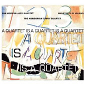 The Modern Jazz Quartet: Quartet Is a Quartet Is a Quartet [Bonus Tracks]