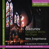Glazunov: Complete Works for Organ / Vera Zvegintseva, organ