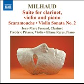 Milhaud: Suite; Scaramouche; Violin Sonata No. 2