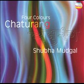 Shubha Mudgal: Chaturang [Four Colours]