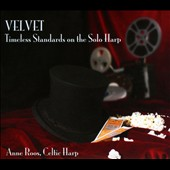 Anne Roos: Velvet: Timeless Standards On the Solo Harp [Digipak]