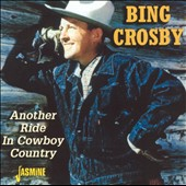 Bing Crosby: Another Ride in Cowboy Country
