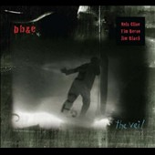 Jim Black (Drums)/BB&C/Nels Cline/Tim Berne: The Veil [Digipak]