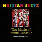 Haitian Suite: The Music of Frantz Casséus