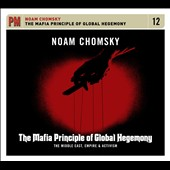 Noam Chomsky: Mafia Principle of Global Hegemony [Digipak]