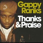 Gappy Ranks: Thanks & Praise *