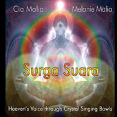Cia Malia/Melanie Malia: Surga Suara: Heaven's Voice Through Crystal Singing Bowls [Digipak]