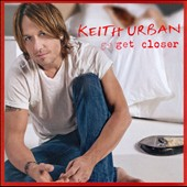 Keith Urban: Get Closer