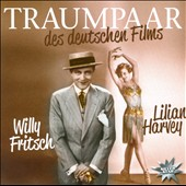 Willy Fritsch/Lilian Harvey: Traumpaar des Deutschen Films