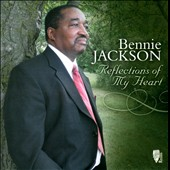 Bennie Jackson: Reflections of My Heart
