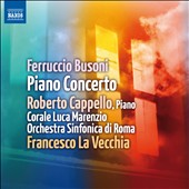 Busoni: Piano Concerto, Op. 39 / Roberto Cappello, piano