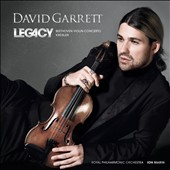 Legacy: Beethoven Violin Concerto; works by Kreisler / David Garrett, Violin