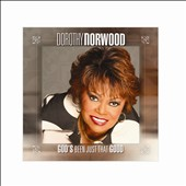 Dorothy Norwood: God's Been Just That Good *