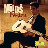 Pasi&oacute;n - works by Astor Piazzolla, Osvaldo Farres, Carlos Gardel, Heitor Villa-Lobos, Augustin Barrios / Milos, guitar