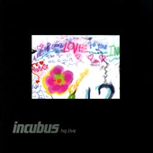 Incubus: HQ Live