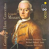 Leopold Mozart: Complete Horn Concertos / Herman Jeurissen
