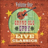 Various Artists: Grand Old Opry Live Classics, Vol. 1