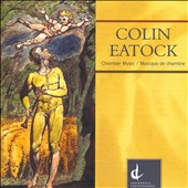 Colin Eatock: Chamber Music / Niagara Brass Ensemble; Melanie Conly, Peter Stoll, Peter Longworth; Anita Krause et al.