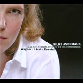 Wagner, Liszt, Rossini: Salon Harmonique et Chromatique / Silke Avenhaus: piano