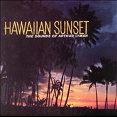 Arthur Lyman: Hawaiian Sunset: The Sounds of Arthur Lyman