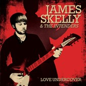 James Skelly & the Intenders: Love Undercover [Digipak]