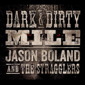 Jason Boland & the Stragglers: Dark & Dirty Mile [Digipak] *