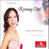 Korean Art Songs / Kyong Cho, soprano
