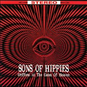 Sons of Hippies: Griffons at the Gates of Heaven
