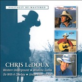 Chris LeDoux: Western Underground/Whatcha Gonna Do with a Cowboy/Under This Old Hat *