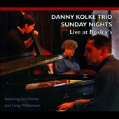 Danny Kolke, Jr./Danny Kolke Trio: Sunday Nights: Live at Boxley's [Digipak]