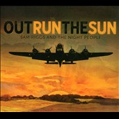 Sam Riggs & the Night People: Outrun the Sun [Digipak]