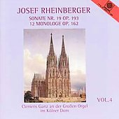 Josef Rheinberger Vol 4 - Sonaten no 19, 12 Monologue / Ganz