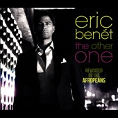 Eric Benét: The Other One Revisted by the Afropeans [Digipak]