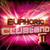 Various Artists: Euphoric Clubland 2