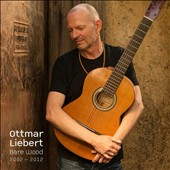Ottmar Liebert: Bare Wood 2000-2012