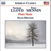 Norman Lloyd (1909-80), Peter Mennin (1923-83): Piano Music / Myron Silberstein, piano
