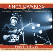Jimmy Dawkins: Feel the Blues [Digipak]