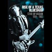Stevie Ray Vaughan: Rise of a Texas Bluesman: 1954-1983