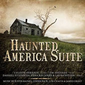Haunted America Suite: Music by Justin Raines, Lester Pack, Lon Chafin & James Grant / Celeste Shearer, horn; Jim Shearer, tuba; Darrell Fitzpartin, Dena Kay Jones, Laura Spitzer, pianos