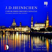 Johann David Heinichen (1683-1729): Unpublished Dresden Trio Sonatas for Oboes, Bassoon and Continuo / Giuseppe Nalin, Nocolo Dotti, oboes; Paolo Tognon, bassoon