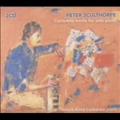Peter Sculthorpe: Complete Works for Solo Piano / Tamara-Anna Cislowska, piano