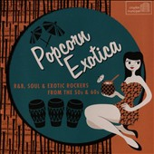 Various Artists: Popcorn Exotica: R&B Soul 50s & 60s