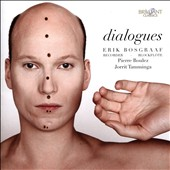Dialogues - works by Jorrit Tamminga, Pierre Boulez / Erik Bosgraaf, recorder