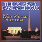 God Bless the USA / The U.S. Army Band & Chorus