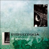 Dysrhythmia: No Interference [Digipak]